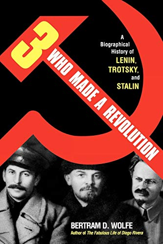 9780815411772: Three Who Made a Revolution: A Biographical History of Lenin, Trotsky, and Stalin