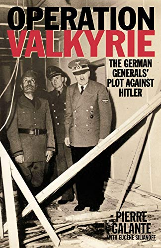 9780815411796: Operation Valkyrie: The German Generals' Plot Against Hitler