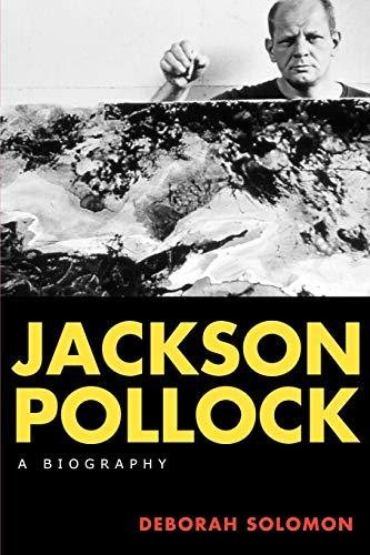 Jackson Pollock: A Biography: Deborah Solomon