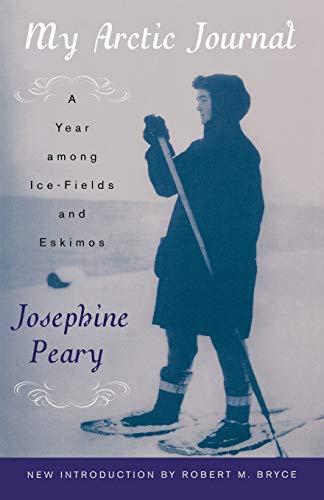 My Arctic Journal: A Year Among Ice-Fields: Josephine Peary, Josephine