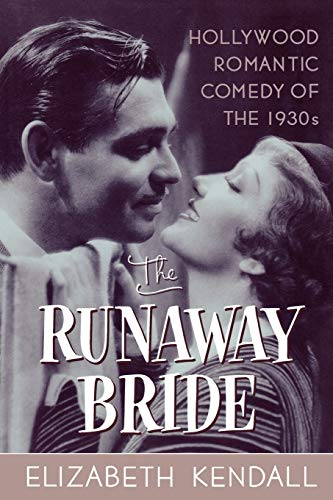 9780815411994: The Runaway Bride: Hollywood Romantic Comedy of the 1930s