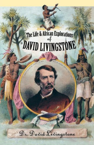 The Life and African Exploration of Dr.: Livingstone, David/ Hibbert,
