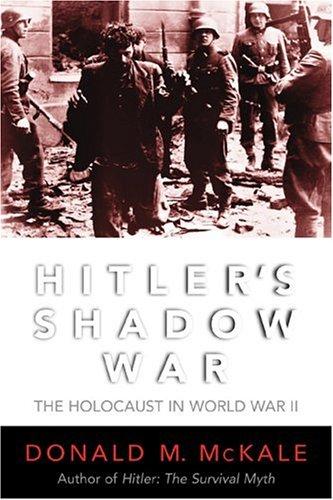 Hitler's Shadow War: McKale, Donald M.