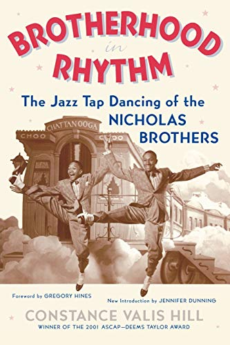 BROTHERHOOD IN RHYTHM the Jazz Tap Dancing of the Nicholas Brothers