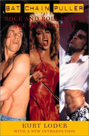 9780815412250: Bat Chain Puller: Rock and Roll in the Age of Celebrity