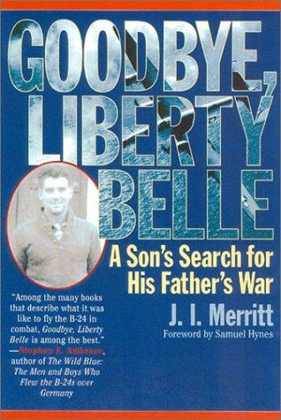 Goodbye, Liberty Belle: A Son's Search for: Merritt, J. I.