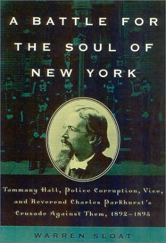 9780815412373: A Battle for the Soul of New York: Tammany Hall, Police Corruption, Vice and Reverend Charles Parkhurst's Crusade Againist Them,1892-1895