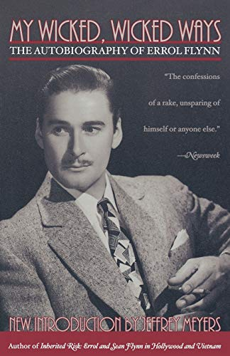 9780815412502: My Wicked, Wicked Ways: The Autobiography of Errol Flynn