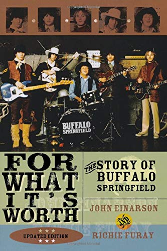 For What It's Worth: The Story of Buffalo Springfield (0815412819) by John Einarson; Richie Furay