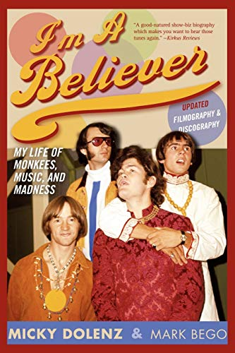 9780815412847: I'm a Believer: My Life of Monkees, Music, and Madness