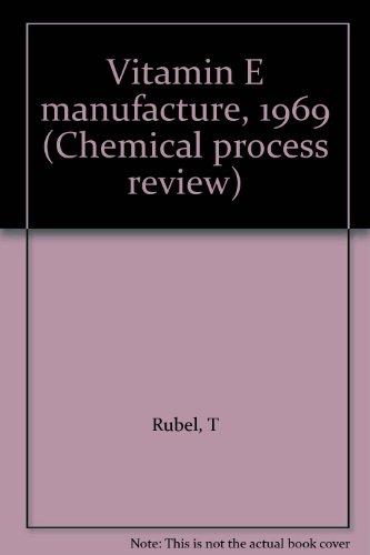 Vitamin E Manufacture, 1969: Rubel, T