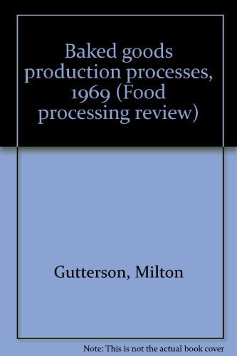 Baked goods production processes, 1969 (Food processing review): Gutterson, Milton