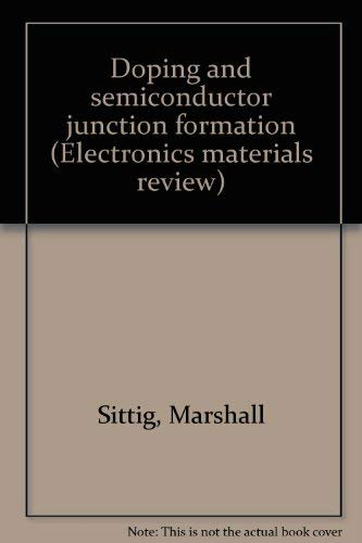 Doping and Semiconductor Junction Formation: Marshall Sittig