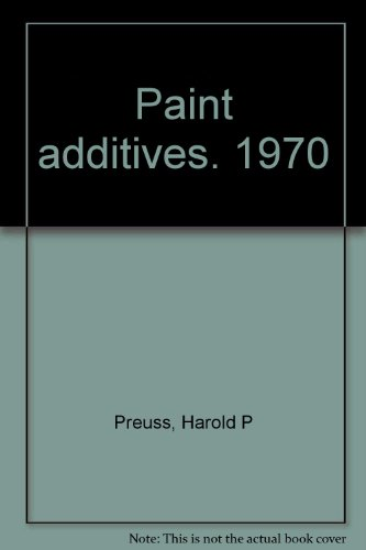 Paint Additives: A survey of developments in additives used to modify coatings: Harold P. Preuss