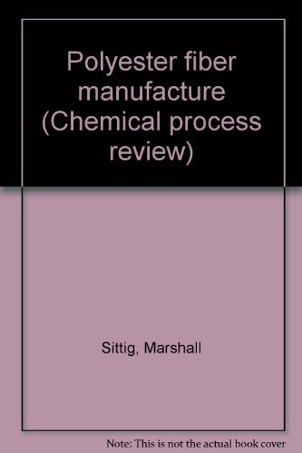 9780815503910: Polyester fiber manufacture (Chemical process review)