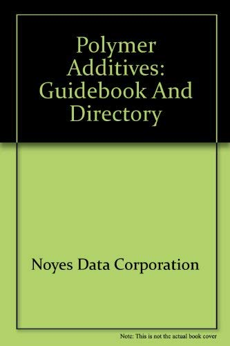 9780815504047: Polymer additives: guidebook and directory 1972. Blue Books No. 1