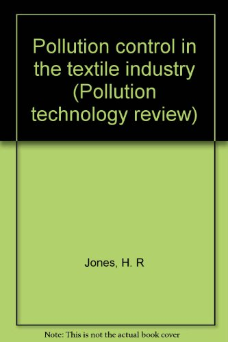 Pollution control in the textile industry: Jones, H R