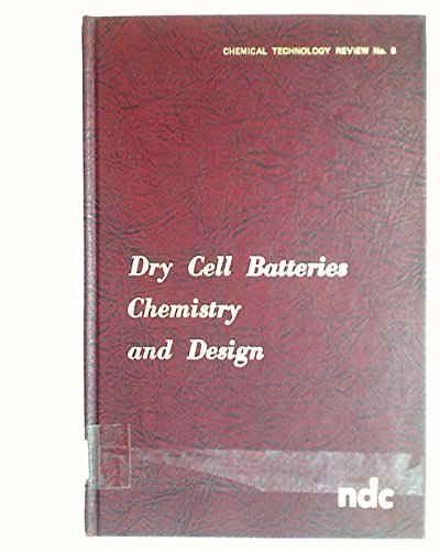 Dry Cell Batteries:Chemistry and Design: Chemistry and Design: Martin, Louis F.