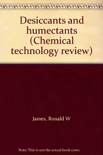 9780815504832: Desiccants and humectants (Chemical technology review)