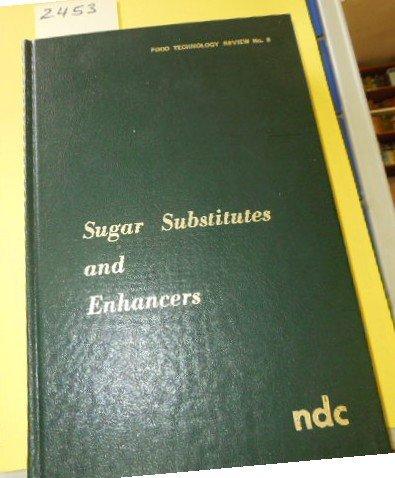 Sugar substitutes and enhancers (Food technology review,No. 5): Roger Daniels