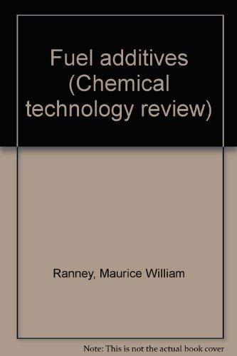 Fuel Additives;: Ranney, M. William,