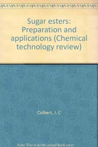 9780815505372: Sugar esters: Preparation and applications (Chemical technology review)