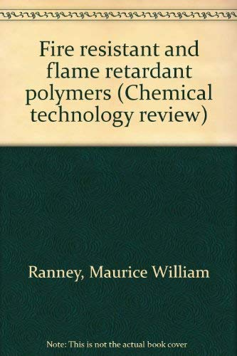 9780815505419: Fire resistant and flame retardant polymers (Chemical technology review)