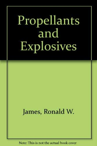 Propellants and explosives (Chemical technology review): James, Ronald W