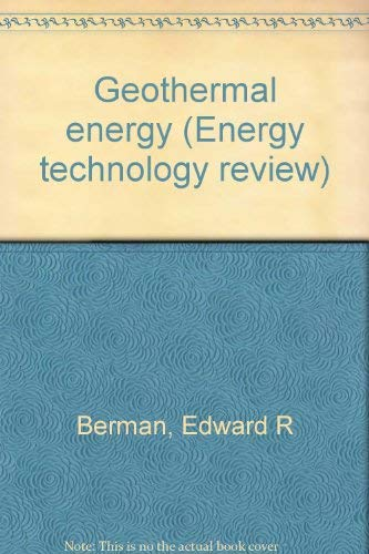 9780815505631: Geothermal energy (Energy technology review)