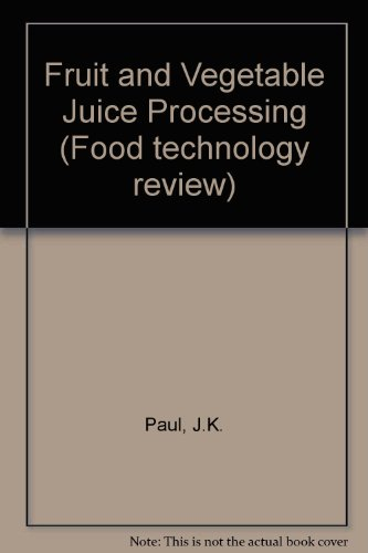 Fruit and vegetable juice processing (Food technology review): Paul, J. K