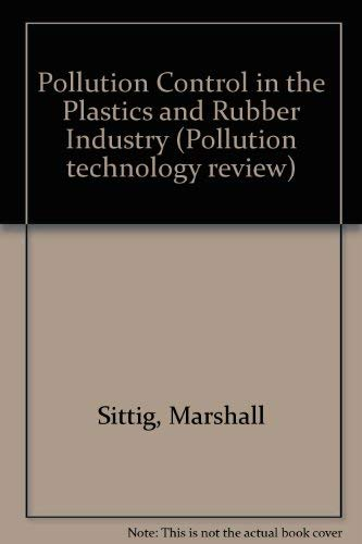 Pollution control in the plastics and rubber: Sittig, Marshall