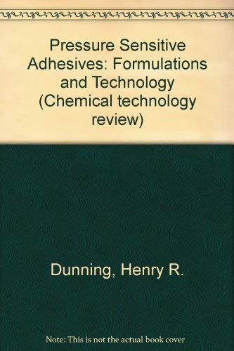 9780815506720: Pressure Sensitive Adhesives: Formulations and Technology (Chemical technology review)