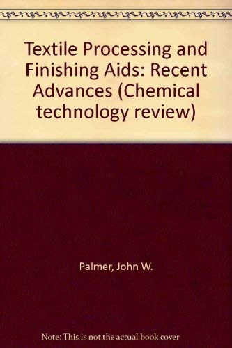 Textile processing and finishing aids: Recent advances (Chemical technology review): Ranney, ...