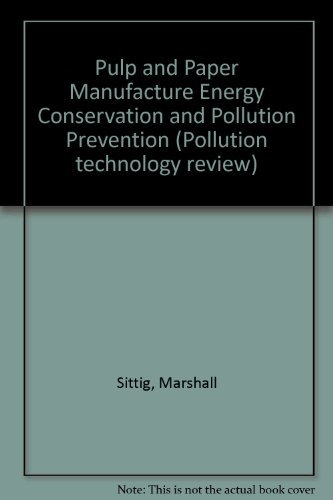 Pulp and Paper Manufacture Energy Conservation and: Sittig, Marshall