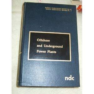 Offshore and Underground Power Plants: Noyes, Robert (Editor)