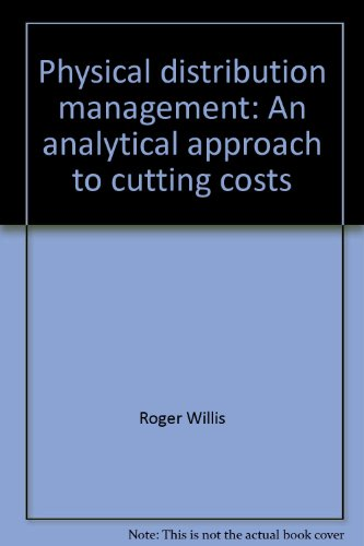 Physical distribution management: An analytical approach to: Roger Willis