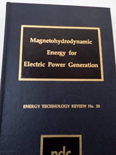 Magnetohydrodynamic Energy for Electric Power Generation (Energy: Grundy, Robert F.,