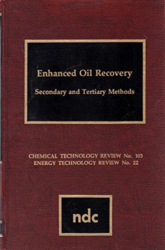9780815506928: Enhanced Oil Methods: Secondary and Tertiary Methods (Chemical technology review)