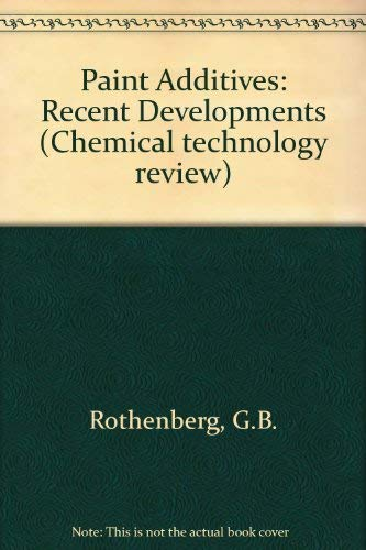 Paint additives: Recent developments (Chemical Technology Review No 115): Rothenberg, G. B