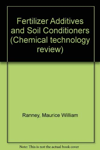 Fertilizer Additives and Soil Conditioners: Ranney, M William