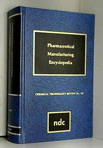 9780815507390: Pharmaceutical Manufacturing Encyclopedia (Chemical Technology Review)