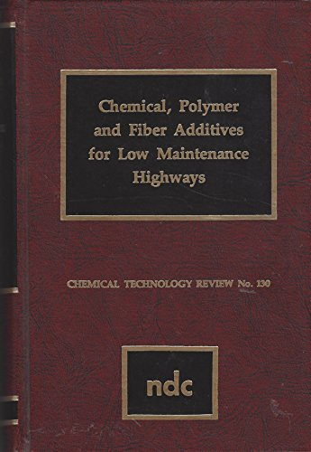Chemical Polymer & Fiber Additives for Low Maintenance Highways (Chemical technology review): ...