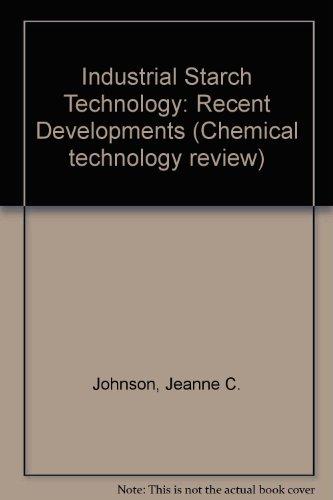 Industrial Starch Technology. Recent Developments: J. C. Johnson