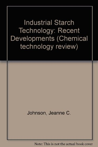9780815507772: Industrial Starch Technology: Recent Developments (Chemical technology review)