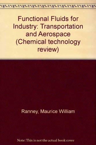 Functional Fluids for Industry, Transportation and Aerospace. Chemical Technology Review, No. 155: ...