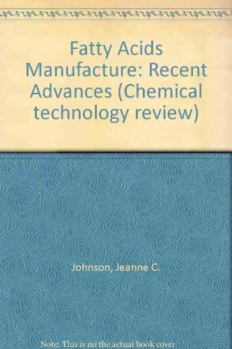 Fatty acids manufacture: Recent advances: J C Johnson