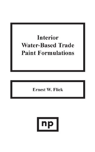 9780815508038: Interior Water-Based Trade Paint Formulations