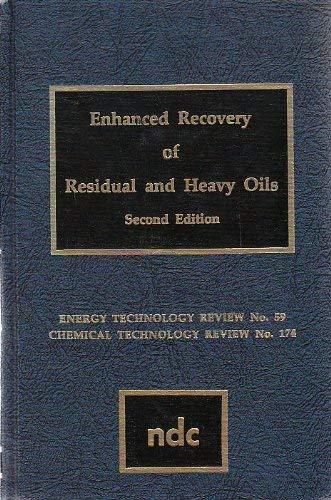 Enhanced Recovery of Residual and Heavy Oils (Energy technology review)