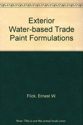 9780815508205: Exterior Water-Based Trade Paint Formulations