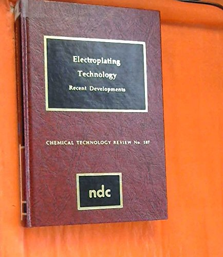9780815508441: Electroplating Technology: Recent Developments (Chemical technology review)